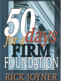 50 Days for a Firm Foundation Rick Joyner