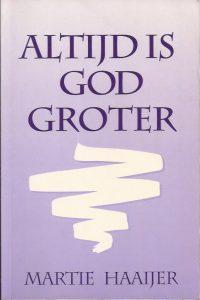 Altijd is God groter-Martie Haaijer-1e druk paars