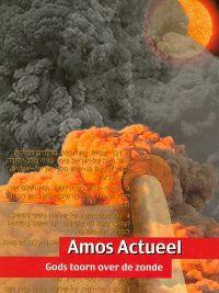 Amos actueel Gods toorn over de zonden 906451089x