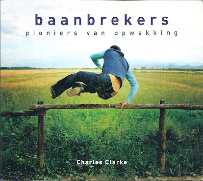 Baanbrekers Pioniers van opwekking Charles Clarke 905811046X