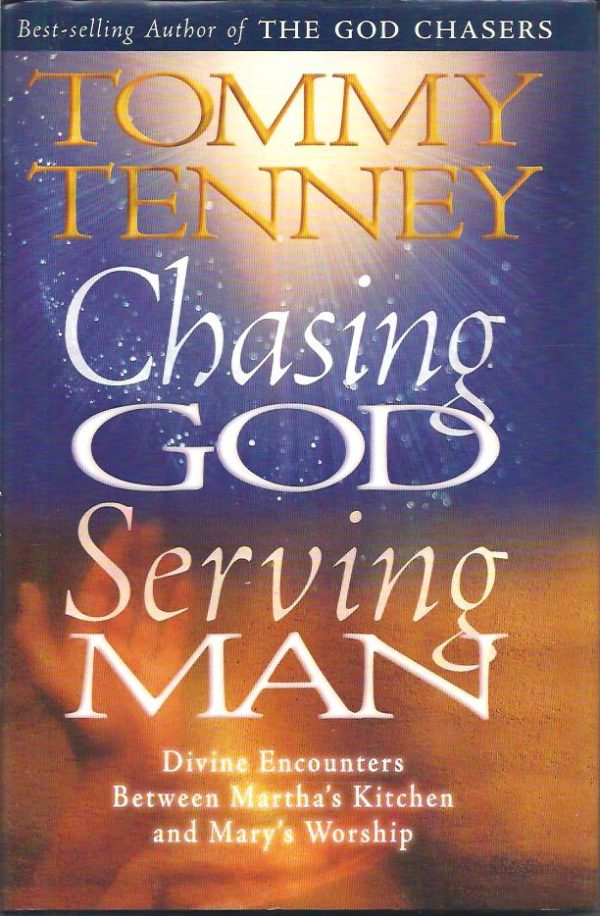 Chasing God Serving Man Tommy Tenney