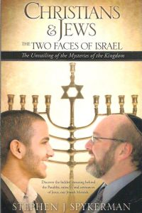 Christians Jews The Two Faces of Israel Stephen J. Spykerman
