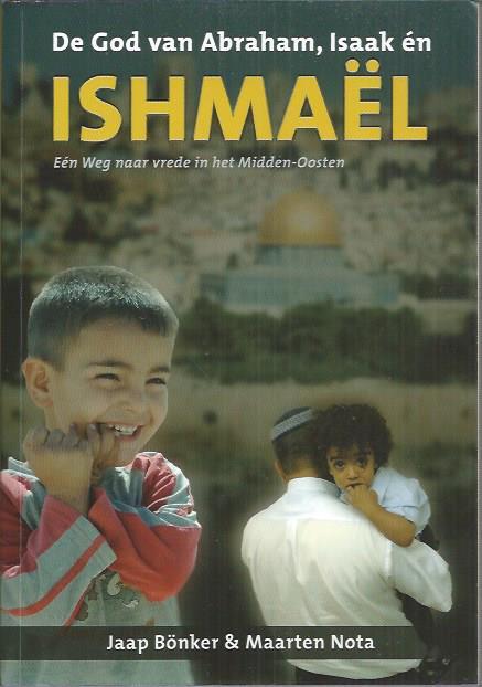De God van Abraham, Isaak en Ishmael-Jaap Bonker-Maarten Nota-9074319513