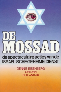 De Mossad de spectaculaire acties van de Israëlische geheime dienst