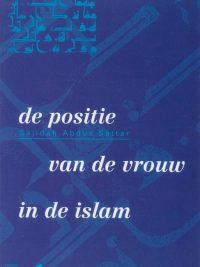 De positie van de vrouw in de Islam Sajidah abdus Sattar 9074792022 9789074792028 3e druk