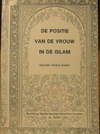 De positie van de vrouw in de Islam Sajidah abdus Sattar 9090017291 9789090017297 Al Nisa