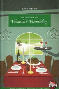 Dineren met een volmaakte vreemdeling Een uitnodiging om over na te denken David Gregory