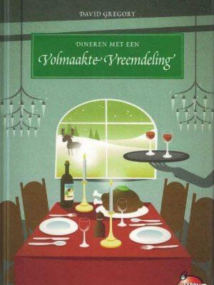 Dineren met een volmaakte vreemdeling-Een uitnodiging om over na te denken-David Gregory