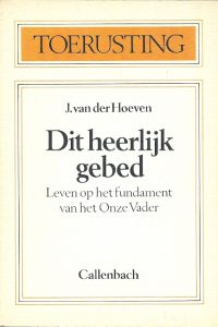 Dit heerlijk gebed J. van der Hoeven