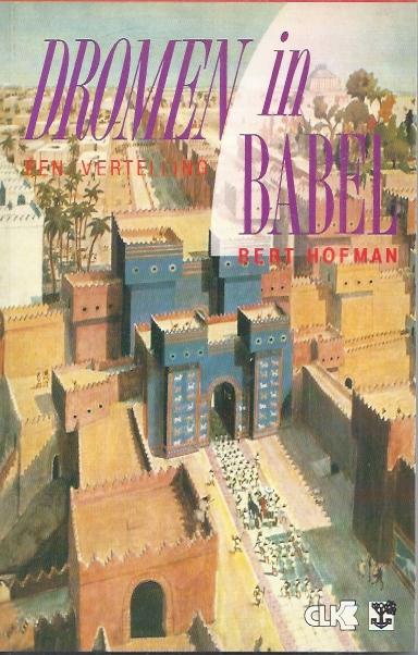 Dromen in Babel, een vertelling-Bert Hofman-9050301851