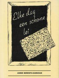 Elke dag een schone lei A Berents Karkdijk 9057980231 9789057980237