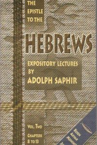 Expository lectures on the Epistle to the Hebrews V2 Adolph Saphir