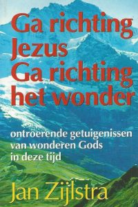 Ga richting Jezus Ga richting het wonder-Jan Zijlstra-9076152012