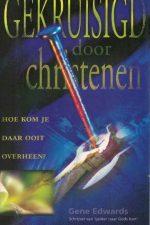 Gekruisigd door christenen-Gene Edwards-9060677811