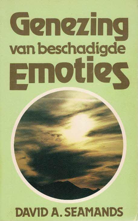 Genezing van beschadigde Emoties David E. Seamands