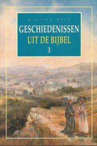 Geschiedenissen uit de Bijbel 3 B.J. van Wijk 9033614936 9789033614934