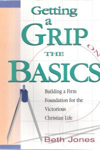 Getting a Grip on the Basics Beth Jones