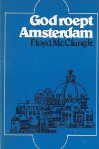 God roept Amsterdam Floyd McClung Jr