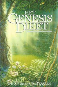 Het Genesis dieet het bijbels fundament voor een optimale voeding Dr. Gordon S. Tessler 9075226217 9789075226218