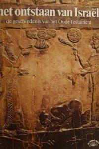 Het ontstaan van Israël De geschiedenis van het Oude Testament