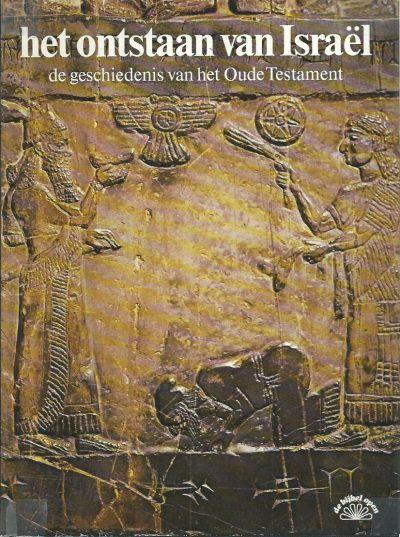 Het ontstaan van Israel De geschiedenis van het Oude Testament Evangelische Omroep 907010041X 9789070100414