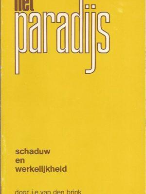 Het paradijs-Schaduw en werkelijkheid-J.E. van den Brink-9062615023