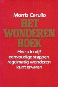 Het wonderen boek Hoe u in vijf stappen regelmatig wonderen kunt ervaren Morris Cerullo