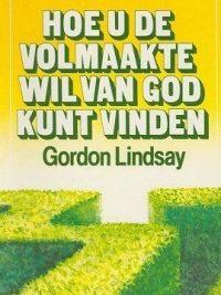 Hoe u de volmaakte wil van God kunt vinden Gordon Lindsay