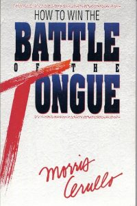 How To Win The Battle Of The Tongue Morris Cerullo