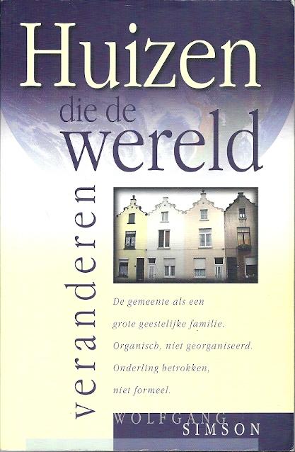Huizen die de wereld veranderen Wolfgang Simson 9060678974