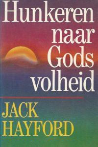 Hunkeren naar Gods volheid Jack Hayford 9060675630 9789060675632