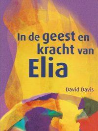 In de geest en kracht van Elia David Davis 9077412123 9789077412121