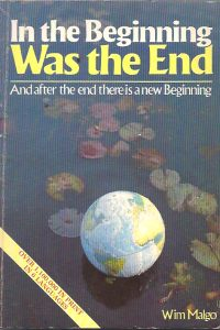 In the Beginning Was the End Wim Malgo