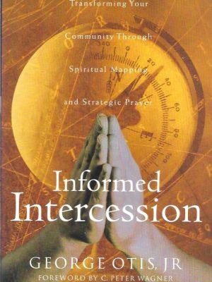 Informed Intercession George Otis JR