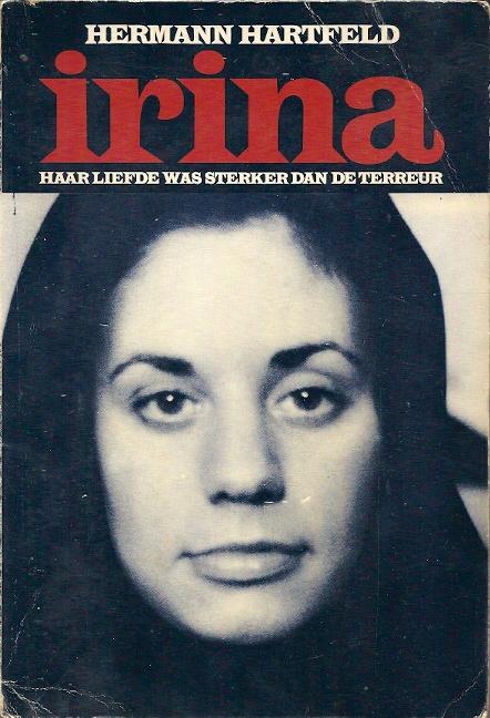 Irina haar liefde was sterker dan de terreur Hermann Hartfeld