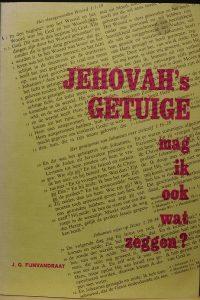 Jehovahs Getuige mag ik ook wat zeggen J G Fijnvandraat