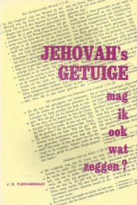 Jehovahs getuige mag ik ook wat zeggen J.G. Fijnvandraat 1