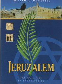 Jeruzalem de stad van de grote Koning Willem J Ouweneel 9063533160 9789063533168