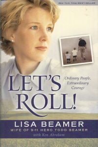 Lets Roll Ordinary People Extraordinary Courage Lisa Beamer