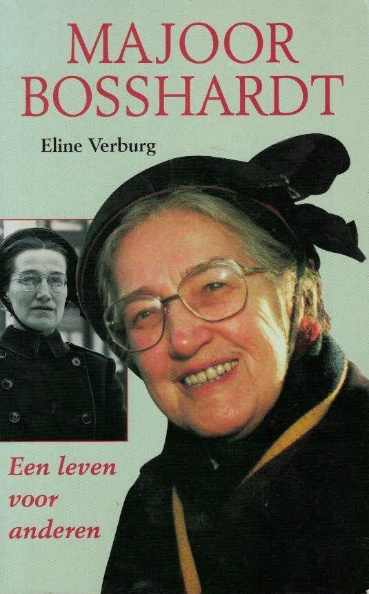Majoor Bosshardt-een leven voor anderen-Eline Verburg(1998)