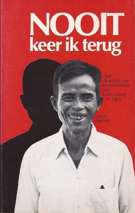Nooit keer ik terug Het dramatische levensverhaal van Loen Sieng uit Laos Jan Pit