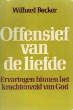 Offensief van de liefde-ervaringen binnen het krachtenveld van God-Wilhard Becker-9029704330