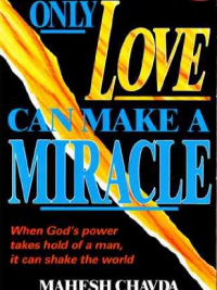 Only love can make a miracle