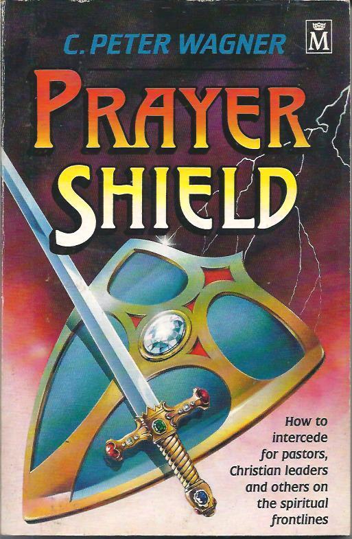 Prayer Shield C.Peter Wagner