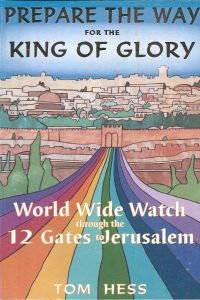 Prepare the Way for the King of Glory Tom Hess