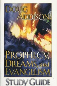 Prophecy Dreams and Evangelism study guide Doug Addison