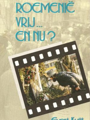 Roemenië vrij … en nu   Evert Kuijt