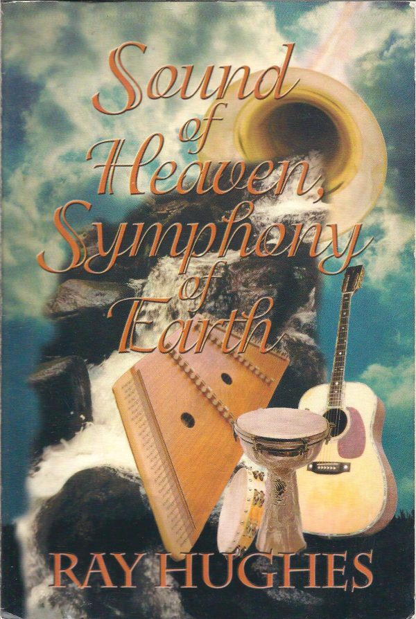 Sound of Heaven Symphony of Earth Ray Hughes