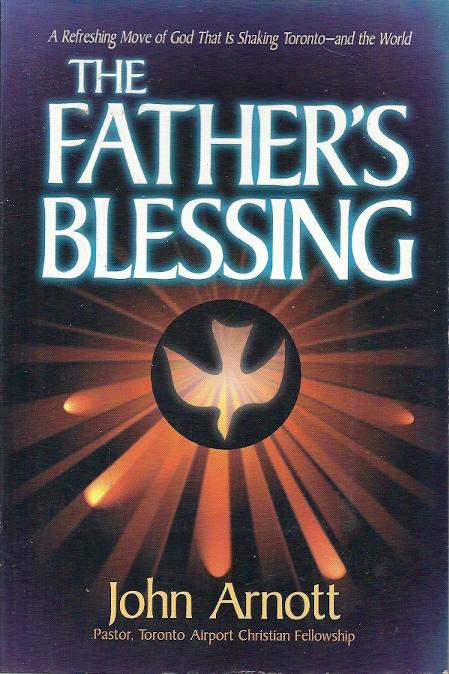 The Fathers Blessing John Arnott 0884194043
