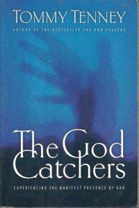 The God Catchers Tommy Tenney